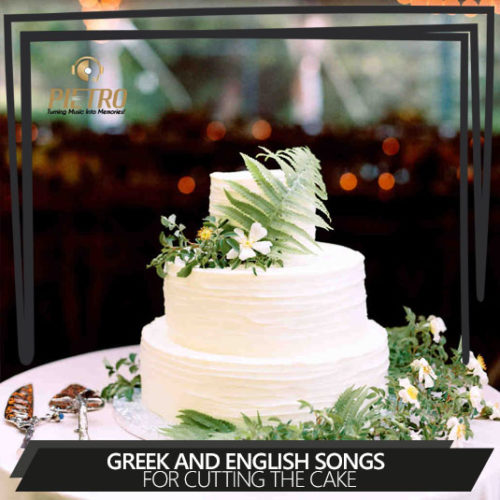 Greek and English Songs for cutting the cake