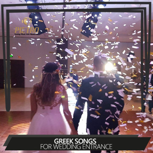 Greek songs for Wedding Entrance